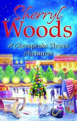 A Chesapeake Shores Christmas. Sherryl Woods