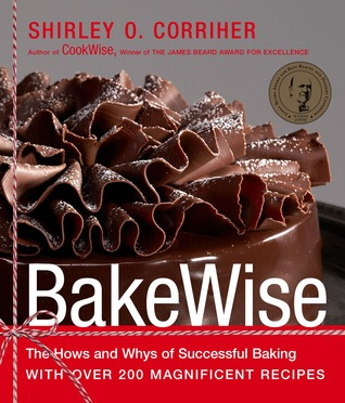BakeWise: The Hows and Whys of Successful Baking with Over 200 Magnificent Recipes (2003)