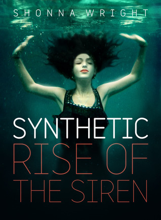 The Rise of the Siren (Synthetic, #1) (2000)