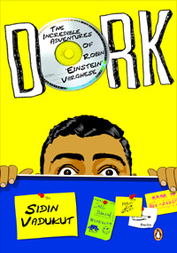Dork: The Incredible Adventures of Robin 'Einstein' Varghese (Dork Trilogy, #1)