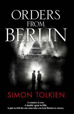 Orders from Berlin. by Simon Tolkien