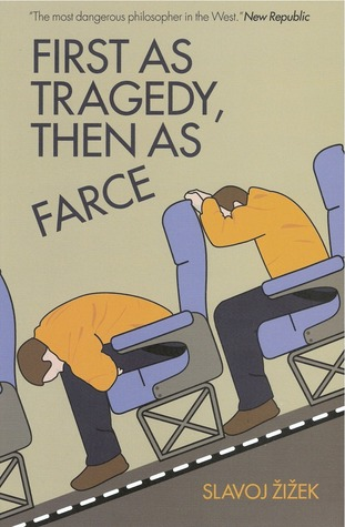 First as Tragedy, Then as Farce (2009)