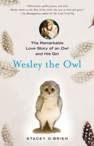 Wesley the Owl: The Remarkable Love Story of an Owl and His Girl (2008)
