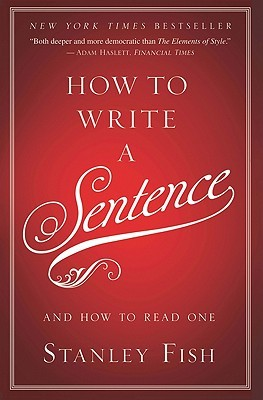 How to Write a Sentence: And How to Read One