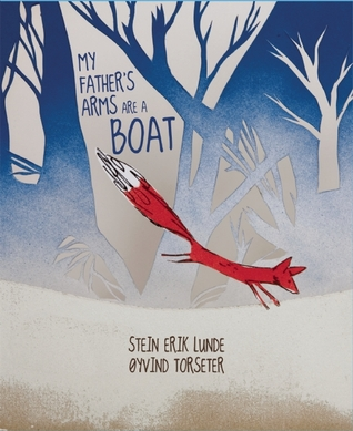 My Father's Arms Are a Boat (2013)