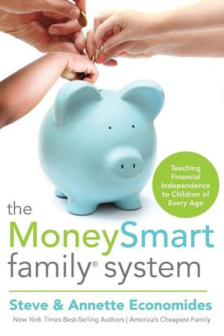 The MoneySmart Family System: Teaching Financial Independence to Children of Every Age (2012)