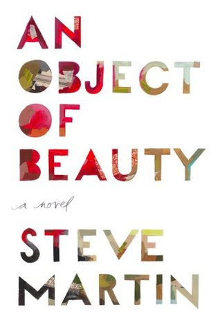 An Object of Beauty (2010) by Steve Martin