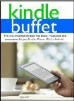 Kindle Buffet: Find and download the best free books, magazines and newspapers for your Kindle, iPhone, iPad or Android (2012)
