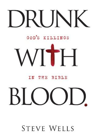 Drunk with Blood - God's Killings in the Bible (2013)