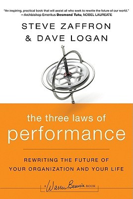 The Three Laws of Performance: Rewriting the Future of Your Organization and Your Life (2009)