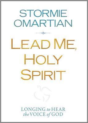 Lead Me, Holy Spirit Deluxe Edition: Longing to Hear the Voice of God (2012)