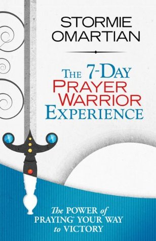 The 7-Day Prayer Warrior Experience (Free One-Week Devotional) (2013)