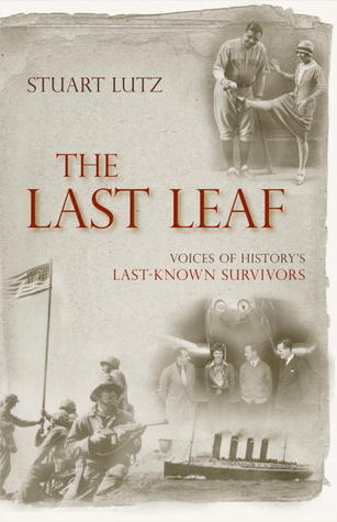 The Last Leaf: Voices of History's Last-Known Survivors (2010)