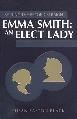 Setting the Record Straight: Emma Smith: An Elect Lady (2008)