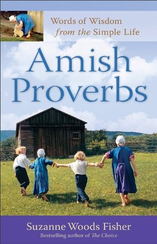 Amish Proverbs: Words of Wisdom from the Simple Life (2012)