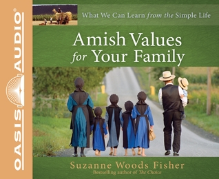 Amish Values for Your Family (Library Edition): What We Can Learn from the Simple Life (2011)