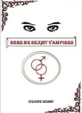 Here Be Sexist Vampires (2012)