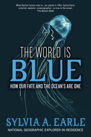 The World Is Blue: How Our Fate and the Ocean's Are One (2009)