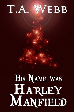 His Name was Harley Manfield (2013)