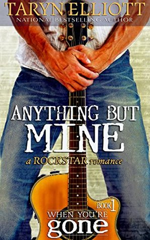Anything But Mine (Rockstar Romance) (2014)
