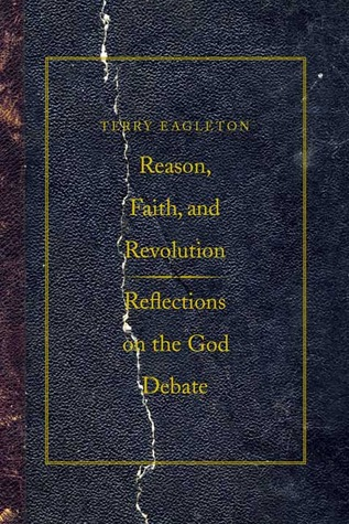 Reason, Faith, and Revolution: Reflections on the God Debate (2009)