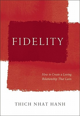 Fidelity: How to Create a Loving Relationship That Lasts (2011)