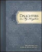 Daughters in My Kingdom: The History and Work of Relief Society (2011)