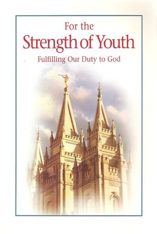 For the Strength of Youth: Fulfilling Our Duty to God (2001)