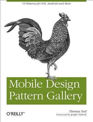 Mobile Design Pattern Gallery: UI Patterns for Mobile Applications (2012)