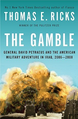 The Gamble: General David Petraeus and the American Military Adventure in Iraq, 2006-2008 (2009)