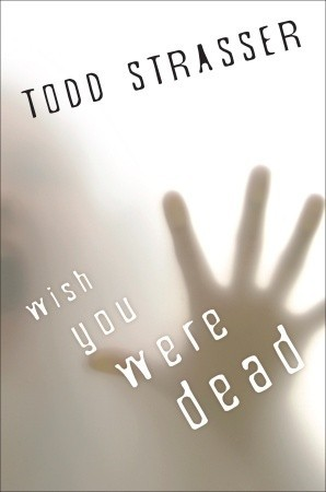 Wish You Were Dead (2009)