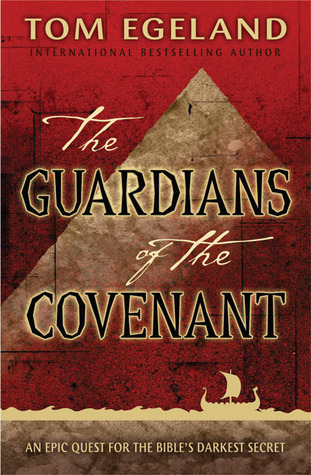 The Guardians of the Covenant: An Epic Quest for the Bible's Darkest Secret (2007)