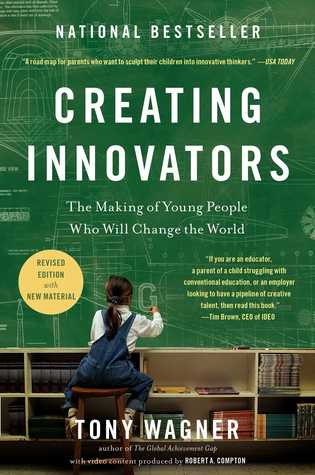 Creating Innovators: The Making of Young People Who Will Change the World (2012)