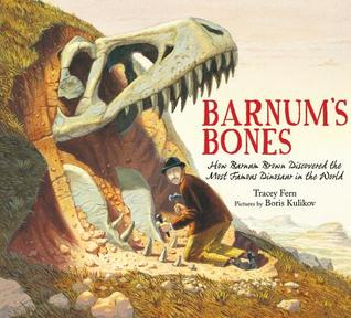 Barnum's Bones: How Barnum Brown Discovered the Most Famous Dinosaur in the World (2012)