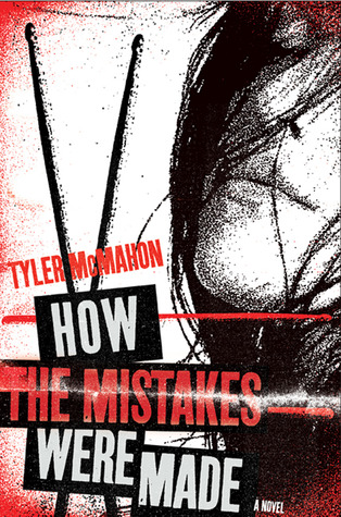 How the Mistakes Were Made: A Novel (2011)