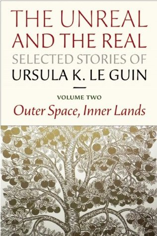 The Unreal and the Real: Selected Stories, Volume Two: Outer Space, Inner Lands