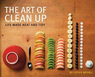 The Art of Clean Up: Life Made Neat and Tidy (2011)