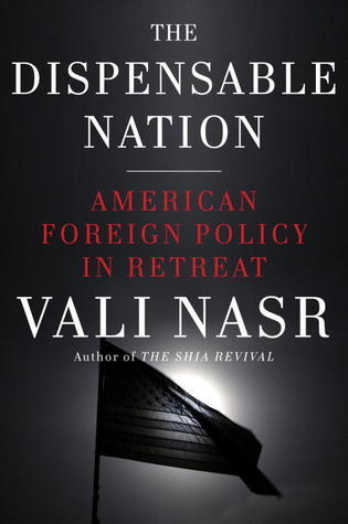 The Dispensable Nation: American Foreign Policy in Retreat (2013)