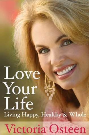 Love Your Life: Living Happy, Healthy, and Whole (2008)