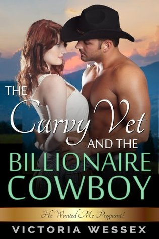 The Curvy Vet and the Billionaire Cowboy (2014)