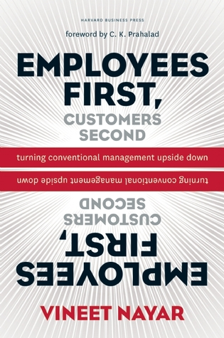 Employees First, Customers Second: Turning Conventional Management Upside Down (2010)