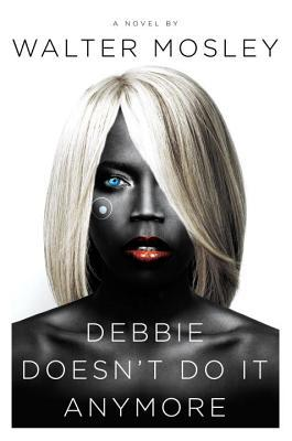Debbie Doesn't Do It Anymore: A Novel (2014)