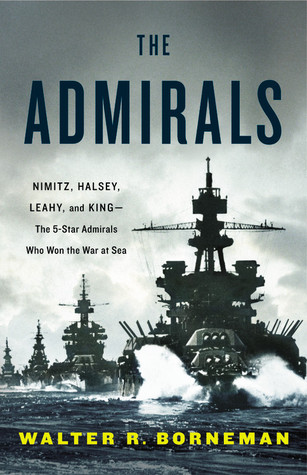 The Admirals: Nimitz, Halsey, Leahy, and King—the Five-Star Admirals Who Won the War at Sea (2012)
