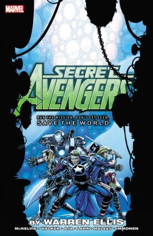 Secret Avengers: Run the Mission, Don't Get Seen, Save the World (2012)