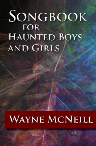 Songbook for Haunted Boys and Girls (2013)
