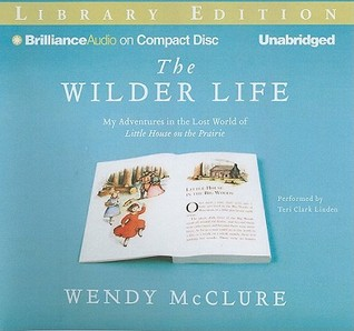 Wilder Life, The: My Adventures in the Lost World of Little House on the Prairie (2011)