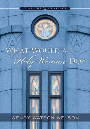What Would a Holy Woman Do? (2012)