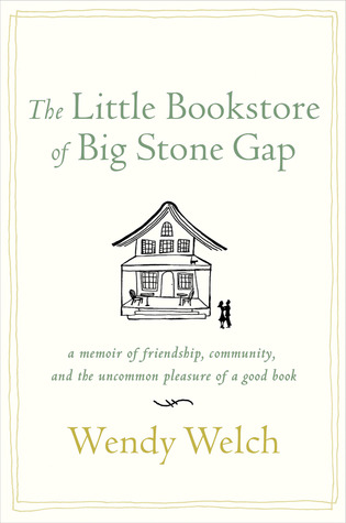 The Little Bookstore of Big Stone Gap: A Memoir of Friendship, Community, and the Uncommon Pleasure of a Good Book (2012)