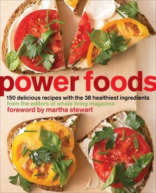 Power Foods: 150 Delicious Recipes with the 38 Healthiest Ingredients (2010)