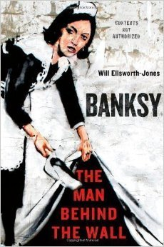Banksy: The Man Behind the Wall (2012)